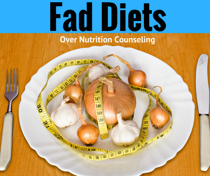fad diets If a diet sounds too good to be true, requires you to avoid whole groups of foods, and buy expensive weight loss aids, it's a fad diet and it's not go.